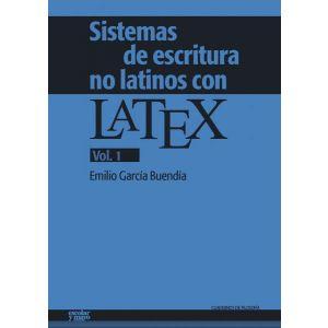 SISTEMAS DE ESCRITURA NO LATINOS CON LATEX. VOL. 1