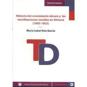 HISTORIA DEL MOVIMIENTO OBRERO Y LAS MOVILIZACIONES SOCIALES EN ALMERIA (1903-19
