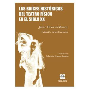 RAICES HISTORICAS DEL TEATRO FISICO EN EL SIGLO XX  LAS