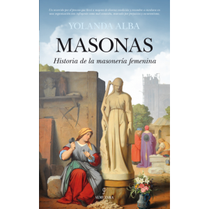 MASONAS. HISTORIA DE LA MASONERIA FEMENINA