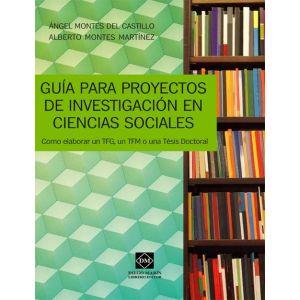 GUIA PARA PROYECTOS DE INVESTIGACION EN CIENCIAS SOCIALES. COMO ELABORAR UN TFG