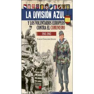 LA DIVISION AZUL VOLUNTARIOS EUROPEOS CONTRA EL COMUNISMO 1941 1943