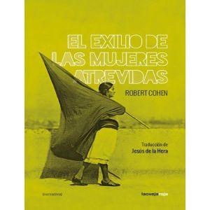 EXILIO DE LAS MUJERES ATREVIDAS EL