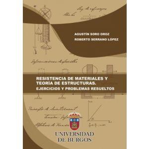 RESISTENCIA DE MATERIALES Y TEORIA DE ESTRUCTURAS. EJERCICIOS Y PROBLEMAS RESUEL