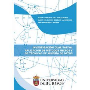 INVESTIGACION CUALITATIVA. APLICACION DE METODOS MIXTOS Y DE TECNICAS DE MINERIA