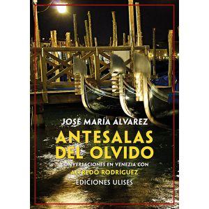 ANTESALAS DEL OLVIDO