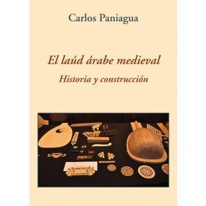 EL LAUD ARABE MEDIEVAL. HISTORIA Y CONSTRUCCION