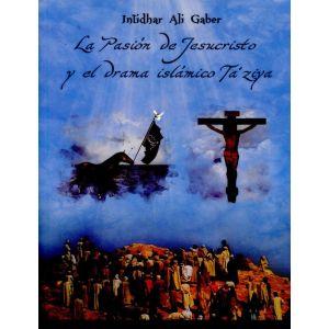 LA PASION DE JESUCRISTO Y EL DRAMA ISLAMICO DE TA`ZIYA