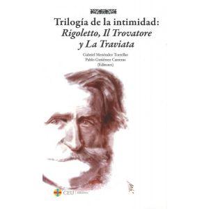 TRILOGIA DE LA INTIMIDAD: RIGOLETTO  IL TROVATORE Y LA TRAVIATA