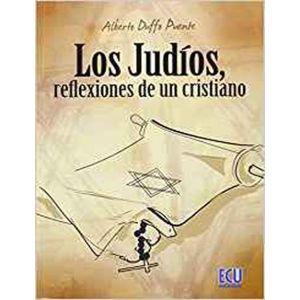 LOS JUDIOS  REFLEXIONES DE UN CRISTIANO