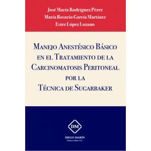 MANEJO ANESTESICO BASICO EN EL TRATAMIENTO DE LA CARCINOMATOSIS PERITONEAL POR L