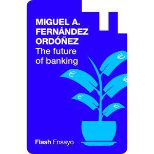 The future of banking (Flash Ensayo)