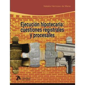 EJECUCION HIPOTECARIA: CUESTIONES REGISTRALES Y PROCESALES