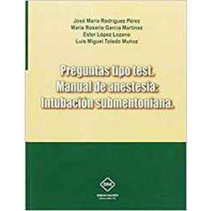 PREGUNTAS TIPO TEST. MANUAL DE ANESTESIA: INTUBACION SUBMENTONIANA