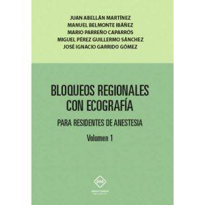 BLOQUEOS REGIONALES CON ECOGRAFIA PARA RESIDENTES DE ANESTESIA VOLUMEN 1