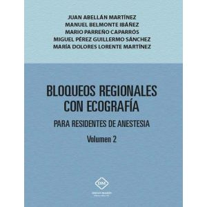 BLOQUEOS REGIONALES CON ECOGRAFIA PARA RESIDENTES DE ANESTESIA VOLUMEN 2