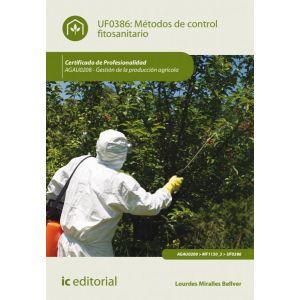 METODOS DE CONTROL FITOSANITARIO. AGAU0208 - GESTION DE LA PRODUCCION AGRICOLA