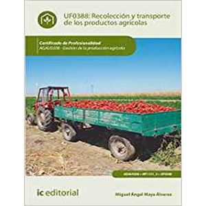 RECOLECCION Y TRANSPORTE DE LOS PRODUCTOS AGRICOLAS. AGAU0208 - GESTION DE LA PR