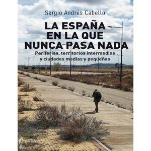 ESPAÑA EN LA QUE NUNCA PASA NADA PERIFERIAS  TERRITORIOS INTERMEDIOS Y CIUDADES