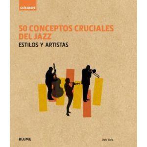 GUIA BREVE. 50 CONCEPTOS CRUCIALES DEL JAZZ