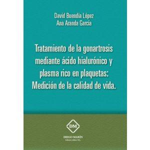 TRATAMIENTO DE LA GONARTROSIS MEDIANTE ACIDO HIALURONICO Y PLASMA RICO EN PLAQUE