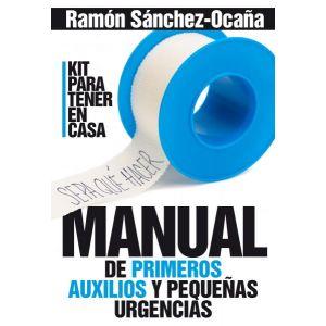 MANUAL DE PRIMEROS AUXILIOS Y PEQUEÑAS URGENCIAS KIT PARA TENER EN CASA