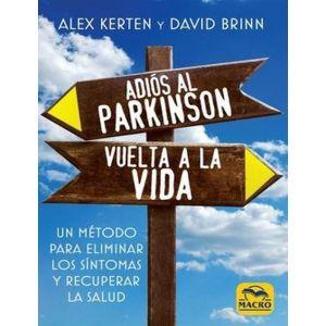 ADIOS AL PARKINSON  VUELTA A LA VIDA: UN METODO PARA ELIMINAR LOS SINTOMAS Y