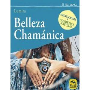 BELLEZA CHAMANICA MEDITACIONES Y COSMETICA NATURAL