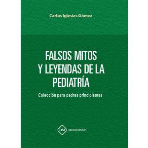 FALSOS MITOS Y LEYENDAS DE LA PEDIATRIA