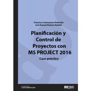 PLANIFICACION Y CONTROL DE PROYECTOS CON MS PROJECT 2016