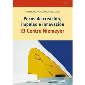 FOCOS DE CREACION  IMPULSO EN INNOVACION. EL CENTRO NIEMEYER
