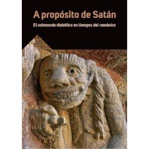 A PROPOSITO DE SATAN. EL SUBMUNDO DIABOLICO EN TIEMPOS DEL ROMANICO.