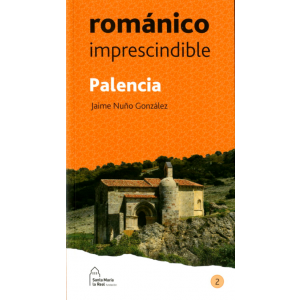 PALENCIA ROMANICO IMPRESCINDIBLE