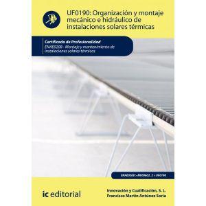 UF0190: ORGANIZACION Y MONTAJE MECANICO E HIDRAULICO DE INSTALACIONES SOLARES