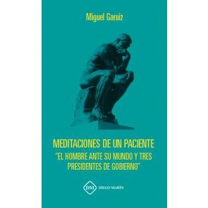 MEDITACIONES DE UN PACIENTE. EL HOMBRE ANTE SU MUNDO Y TRES PRESIDENTES DE GOBIE