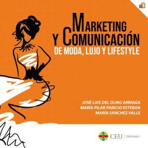MARKETING Y COMUNICACION DE MODA  LUJO Y LIFESTYLE