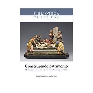 CONSTRUYENDO PATRIMONIO. MECENAZGO Y PROMOCION ARTISTICA ENTRE AMERICA Y ANDALUC