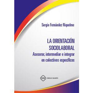 LA ORIENTACION SOCIOLABORAL. ASESORAR  INTERMEDIAR E INTEGRAR EN COLECTIVOS ESPE