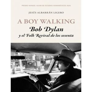 A BOY WALKING BOB DYLAN Y EL FOLK REVIVAL DE LOS SESENTA