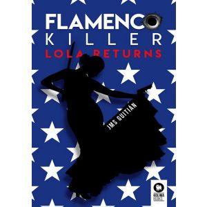 FLAMENCO KILLER LOLA RETURNS