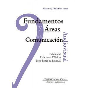 FUNDAMENTOS Y AREAS DE LA COMUNICACION AUDIOVISUAL