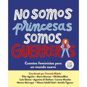 NO SOMOS PRINCESAS SOMOS GUERRERAS
