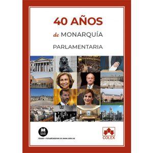 40 AÑOS DE MONARQUIA PARLAMENTARIA