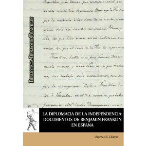 LA DIPLOMACIA DE LA INDEPENDENCIA: DOCUMENTOS DE BENJAMIN FRANKLIN EN ESPAÑA