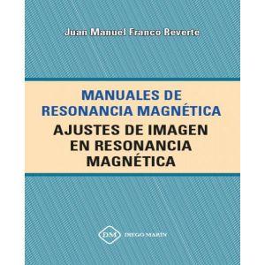 AJUSTES DE IMAGEN EN RESONANCIA MAGNETICA