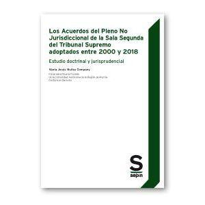 LOS ACUERDOS DEL PLENO NO JURISDICCIONAL DE LA SALA SEGUNDA DEL TRIBUNAL SUPREMO