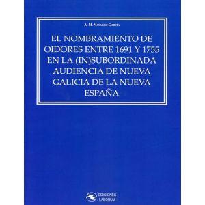 EL NOMBRAMIENTO DE OIDORES ENTRE 1691 Y 1755 EN LA (IN)SUBORDINADA AUDIENCIA DE