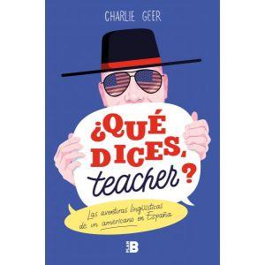 QUE DICES  TEACHER