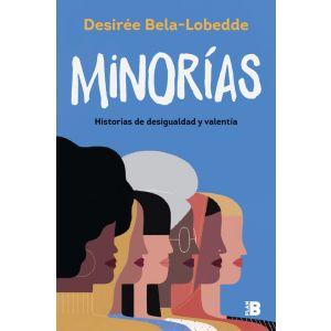 MINORIAS  HISTORIAS DE DESIGUALDAD Y VALENTIA
