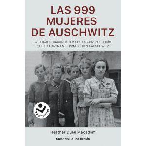 LAS 999 MUJERES DE AUSCHWITZ  LA EXTRAORDINARIA HISTORIA DE LAS JOVENES JUDIAS